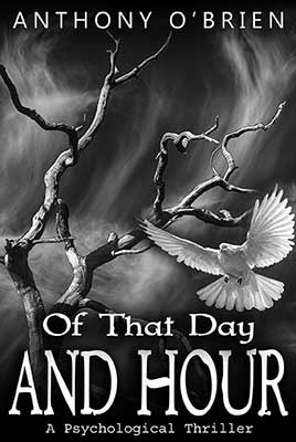 Of That Day and Hour a novel by Anthony O'Brien
